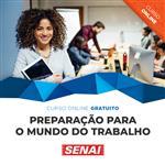 """""""Preparação para o mundo do trabalho"""": novo curso on-line gratuito do SENAI-SP"""